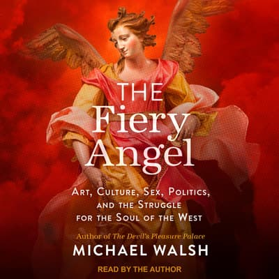 The Fiery Angel by Michael Walsh audiobook