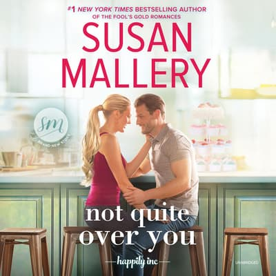 Not Quite Over You by Susan Mallery audiobook