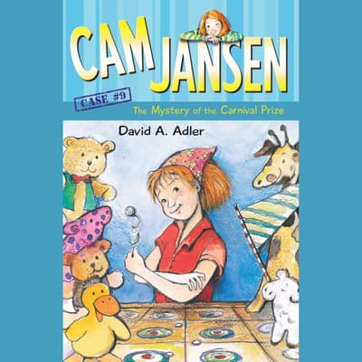 Cam Jansen: The Mystery of the Carnival Prize #9 by David A. Adler audiobook