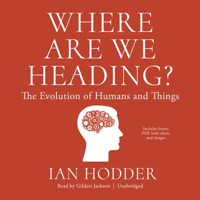 Where Are We Heading? by Ian Hodder audiobook