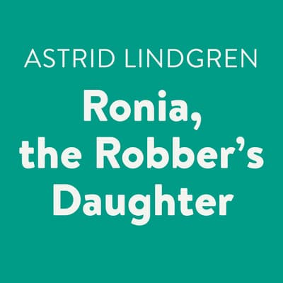 Ronia, the Robber's Daughter by Astrid Lindgren audiobook