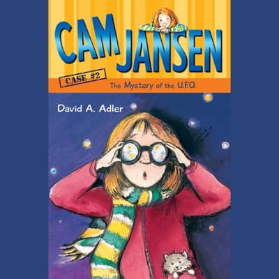 Cam Jansen: The Mystery of the U.F.O. #2 by David A. Adler audiobook