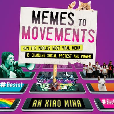 Memes to Movements by An Xiao Mina audiobook