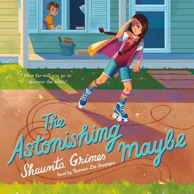 The Astonishing Maybe by Shaunta Grimes audiobook