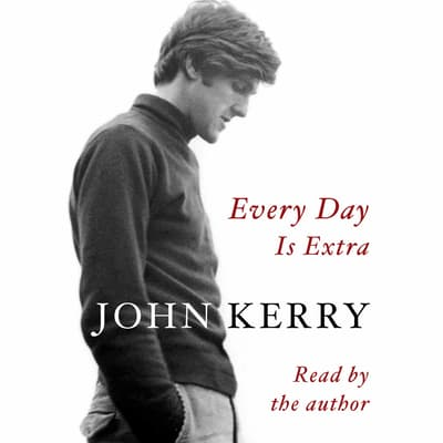 Every Day Is Extra by John Kerry audiobook