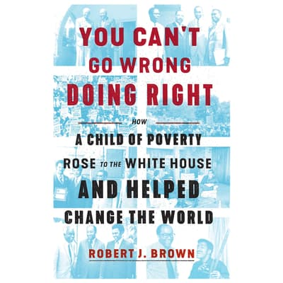 You Can't Go Wrong Doing Right by Robert J. Brown audiobook