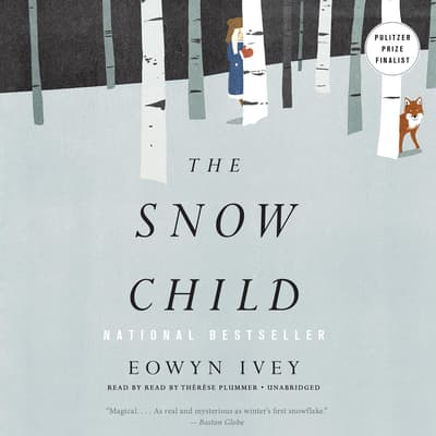 The Snow Child by Eowyn Ivey audiobook