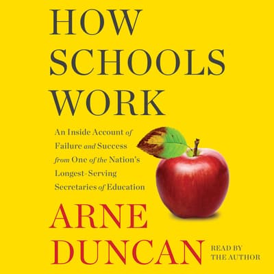 How Schools Work by Arne Duncan audiobook