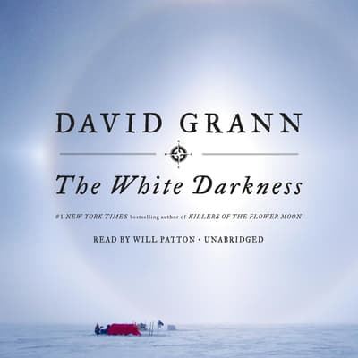 The White Darkness by David Grann audiobook