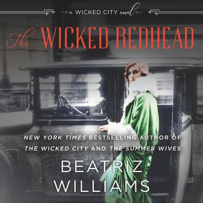 The Wicked Redhead by Beatriz Williams audiobook