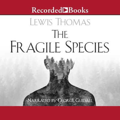 The Fragile Species by Lewis Thomas audiobook