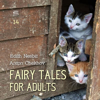 Fairy Tales for Adults Volume 14 by E. Nesbit audiobook