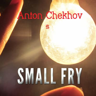 Small Fry by Anton Chekhov audiobook