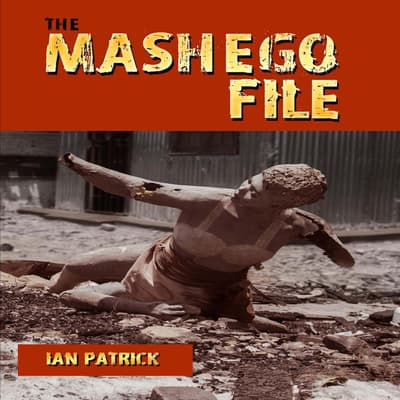 The Mashego File by Ian Patrick audiobook