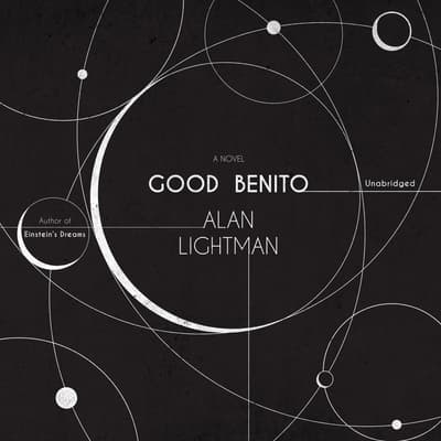 Good Benito by Alan Lightman audiobook