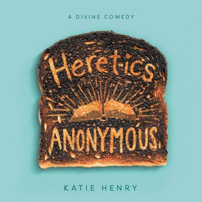 Heretics Anonymous by Katie Henry audiobook