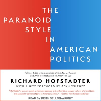 The Paranoid Style in American Politics by Richard Hofstadter audiobook