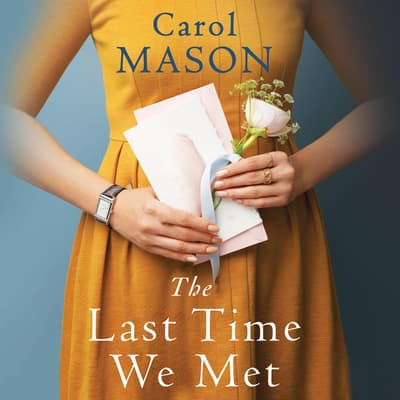 The Last Time We Met by Carol Mason audiobook