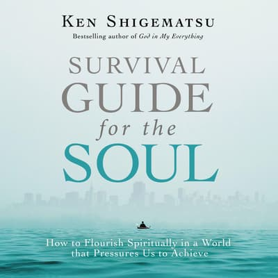 Survival Guide for the Soul by Ken Shigematsu audiobook