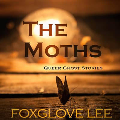 The Moths by Foxglove Lee audiobook