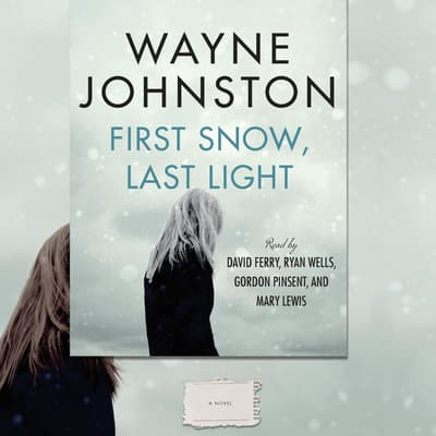 First Snow, Last Light by Wayne Johnston audiobook