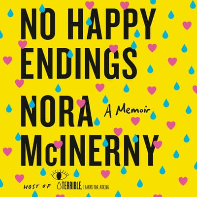 No Happy Endings by Nora McInerny audiobook