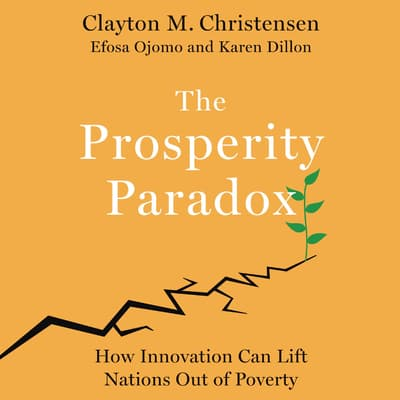 The Prosperity Paradox by Clayton M. Christensen audiobook