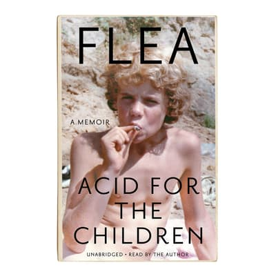 Acid for the Children by Flea audiobook