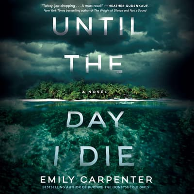 Until the Day I Die by Emily Carpenter audiobook