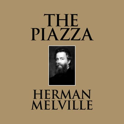 The Piazza by Herman Melville audiobook