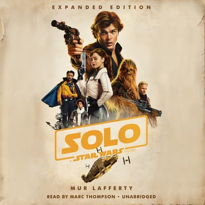 Solo: A Star Wars Story: Expanded Edition by Mur Lafferty audiobook