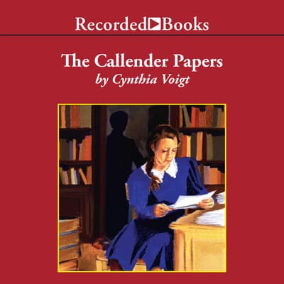 The Callender Papers by Cynthia Voigt audiobook