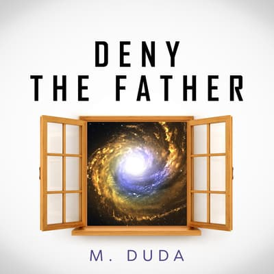 Deny the Father by M. Duda audiobook