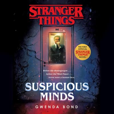 Stranger Things: Suspicious Minds by Gwenda Bond audiobook