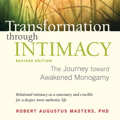 Transformation through Intimacy, Revised Edition by Robert Augustus Masters audiobook