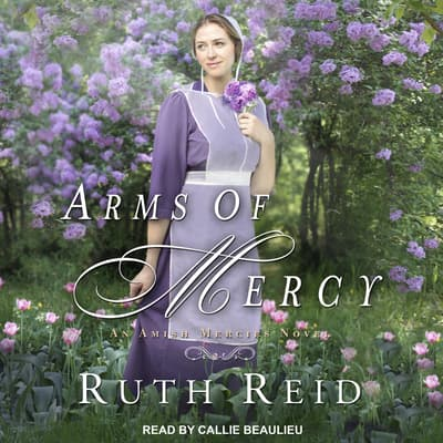 Arms of Mercy by Ruth Reid audiobook