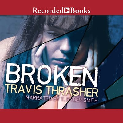 Broken by Travis Thrasher audiobook