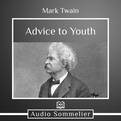 Advice to Youth by Mark Twain audiobook