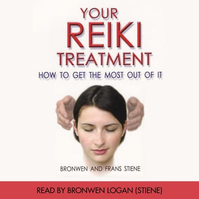 Your Reiki Treatment by Bronwen Logan (Stiene) audiobook