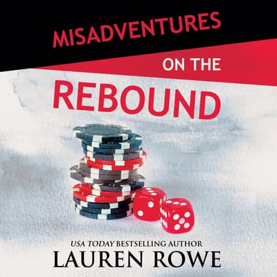 Misadventures on the Rebound by Lauren Rowe audiobook