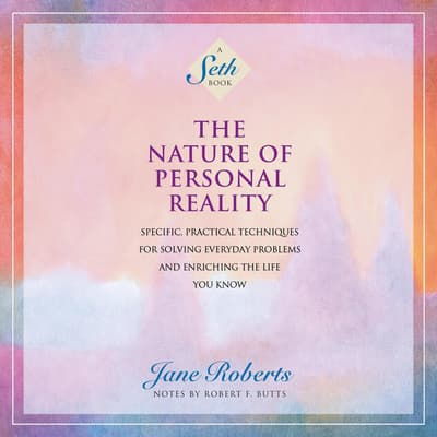 The Nature of Personal Reality by Jane Roberts audiobook