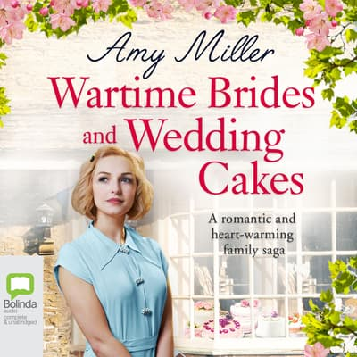 Wartime Brides and Wedding Cakes by Amy Miller audiobook
