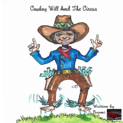 Cowboy Will And The Circus by Naomi  audiobook
