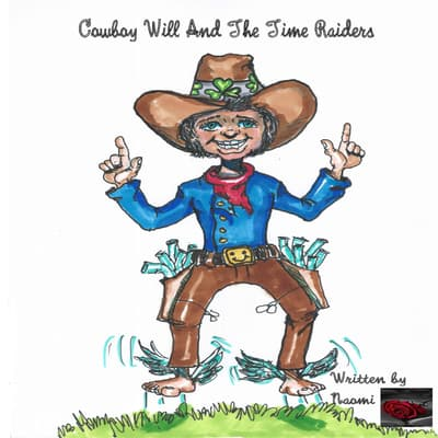 Cowboy Will And The Timeraiders by Naomi  audiobook