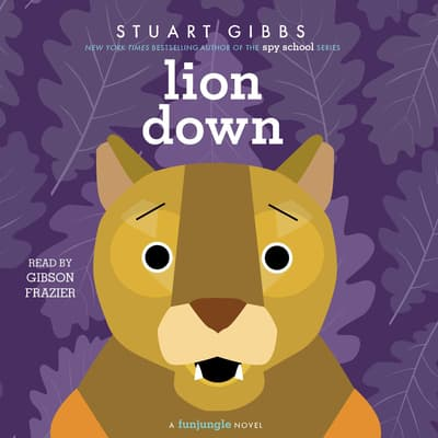 Lion Down by Stuart Gibbs audiobook