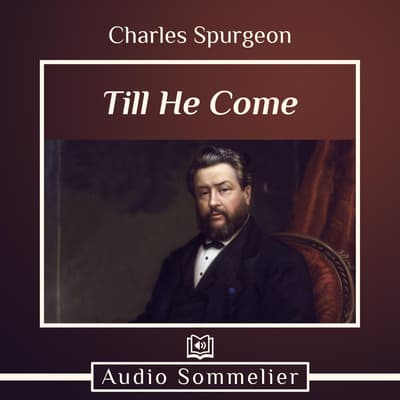 Till He Come by Charles Spurgeon audiobook