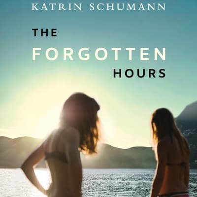The Forgotten Hours by Katrin Schumann audiobook