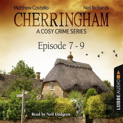 Cherringham, Episodes 7–9 by Matthew Costello audiobook