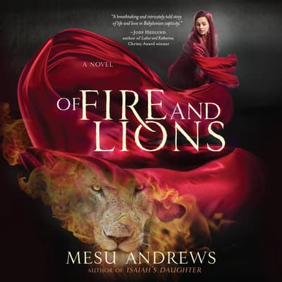 Of Fire and Lions by Mesu Andrews audiobook