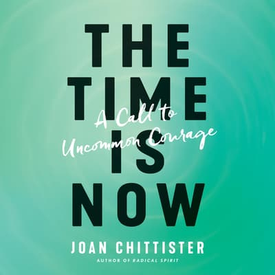 The Time Is Now by Joan Chittister audiobook